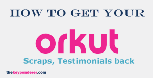 get back orkut scraps and photos and other data